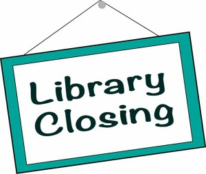 Library Closing sign.