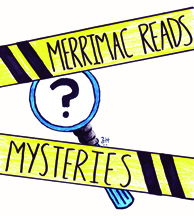 Merrimac Reads Mysteries: a magnifying glass appears behind police tape.