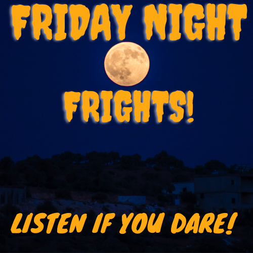 Friday Night Frights! Listen if you dare! A full moon hangs in the center of a dark blue night sky. In the distance sleepy houses are set against a backdrop of trees.