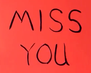 Miss You: A linked video message for our patrons.